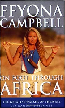 On Foot Through Africa by Ffyona Campbell (1995-06-05)