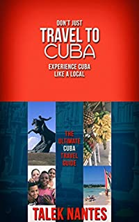 Don't Just Travel To Cuba by Talek Nantes ebook deal