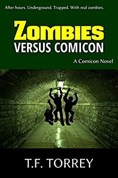 Zombies Versus Comicon: A Comicon Novel by [Torrey, T.F.]