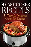 Slow Cooker Recipes, Sasha Fields, 1483978737