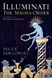 Illuminati : The Stigma Order, Pawlowski, Peggy and Levenda, Peter, 1441105875