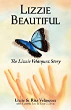 Lizzie Beautiful, The Lizzie Velásquez Story