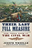 img - for Their Last Full Measure: The Final Days of the Civil War book / textbook / text book