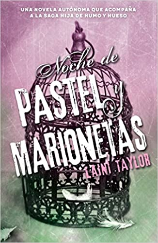 Amazon.com: Noche de pastel y marionetas / Night of Cake & Puppets (Spanish Edition) (9786073147552): Laini Taylor: Books