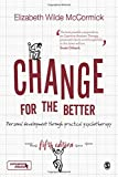 Change for the Better : Personal development through practical psychotherapy