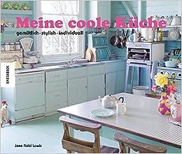 Meine Coole Kuche 9783868737264 Amazon Com Books