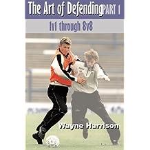Art/Defending Part 1: 1V1 Through 8V8