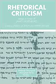 rhetorical criticism essays in honor of james muilenburg Jackson, jared j, and martin kessler, eds, 1974: rhetorical criticism: essays in  honor of james muilenburg (pittsburgh: pickwick press) the birth of rhetoric.