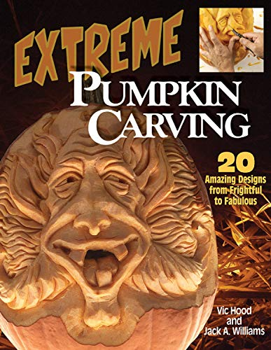 Extreme Pumpkin Carving: 20 Amazing designs from Frightful to Fabulous ()