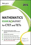 Wiley's Mathematics Exam Goalpost for CTET and TETs, Paper-I, Class I-V