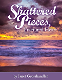 Shattered Pieces, Fractured Heart