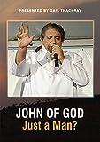 John of God: Just a Man?