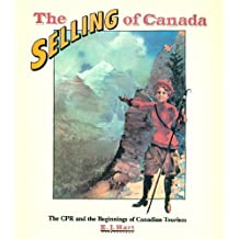 The Selling of Canada: The CPR and the Beginnings of Canadian Tourism