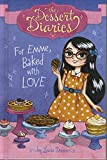 img - for For Emme, Baked with Love (The Dessert Diaries) book / textbook / text book