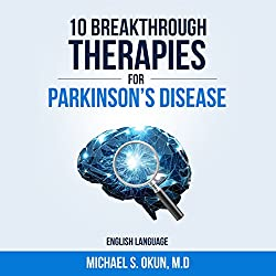 10 Breakthrough Therapies for Parkinson's Disease