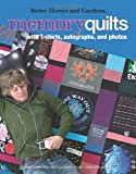 Memory Quilts: Using T-Shirts, Autographs, and photos (Leisure Arts #4323) (Better Homes and Gardens Creative Collection…