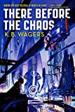 There Before the Chaos (The Farian War, 1)