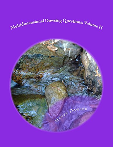 Download) Multidimensional Dowsing Questions: Volume II