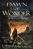 Dawn of Wonder (The Wakening) (Volume 1)