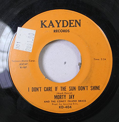 MORTY JAY 45 RPM I DON'T CARE IF THE SUN DON'T SHINE / BEEF-EATER