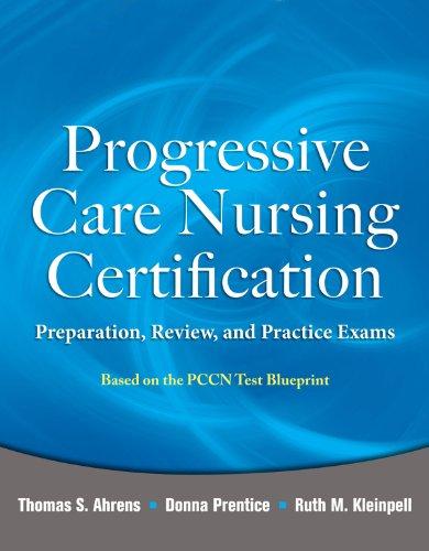 Progressive Care Nursing Certification: Preparation, Review, and Practice Exams Pdf