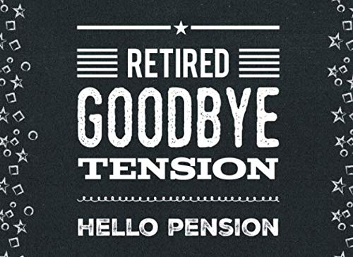 Retired Goodbye Tension Hello Pension: Retirement Guest Book Chalkoard GuestBook Thoughts & Advice for Retirees with Bonus Keepsake Page & Gift Log (Americas Best Event Photography)