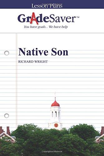 GradeSaver (TM) Lesson Plans: Native Son