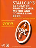 Stallcup's° Generator, Transformer, Motor and Compressor Book, 2005 Edition, Stallcup, James, 0763750107