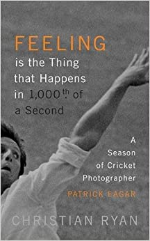?DOCX? Feeling Is The Thing That Happens In 1000th Of A Second: A Season Of Cricket Photographer Patrick Eagar. safari Paises creating maquina cable Pioneer Hilton 51HcdVyHwKL._SY344_BO1,204,203,200_