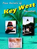 img - for True Secrets Of Key West Revealed! book / textbook / text book