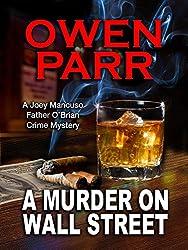 A MURDER ON WALL STREET: A Joey Mancuso, Father O'Brian Crime Mystery