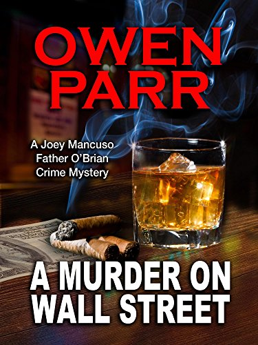 A MURDER ON WALL STREET (Joey Mancuso, Father O'Brian Crime Mystery Book 1)