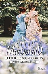Le club des gouvernantes: Episodes 1 & 2 : Claire, Bonnie