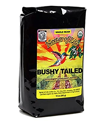 Bushy Tailed Dark Roast Coffee, from Nectar of Life. Whole Bean Coffee. Full Body. Thick & Citrus Spicy. Nicaragua & Colombian Coffee. 100% Organic Coffee. 100% Fair Trade Coffee. FDA Cert. 10oz Bag