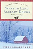 Front cover for the book What the Land Already Knows: Winter's Sacred Days (Stories from the Farm in Lucy) by Phyllis Tickle