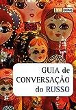Guia de Conversação de Russo. Chambers