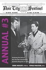 Noir City Annual #3: The Best of the Noir City Sentinel Newsletter Paperback