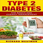Type 2 Diabetes: The Basics and Overall Management | Richard Westman