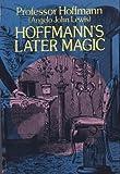 Hoffmann's Later Magic