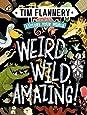 Explore Your World: Weird, Wild, Amazing!: Explore Your World #1