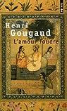 L'amour foudre : Contes de la folie d'aimer par Henri Gougaud