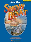 Show Boat (Vocal Selections): Piano/Vocal/Chords (Song Book) by Oscar Hammerstein II, Jerome Kern (January 1, 1995) Sheet music
