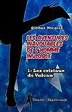Les aventures inavouables de l'homme invisible: Les cristaux de Vulcan