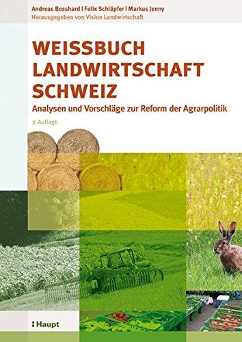 Weissbuch Landwirtschaft Schweiz  Analysen Und Vorschläge Zur Reform Der Agrarpolitik