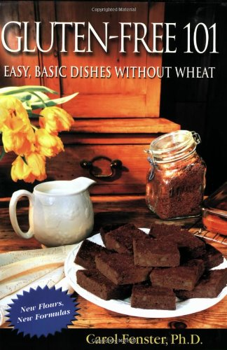 Gluten Free Dishes (Gluten-Free 101: Easy, Basic Dishes Without Wheat)