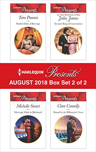 - Harlequin Presents August 2018 - Box Set 2 of 2: Sheikh's Baby of Revenge\Marriage Made in Blackmail\Tycoon's Ring of Convenience\Bound by the Billionaire's Vows