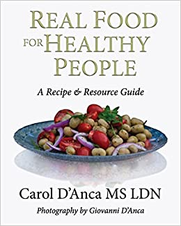 Real food for healthy people a recipe and resource guide carol d real food for healthy people a recipe and resource guide carol danca 9780692658765 amazon books forumfinder Choice Image