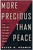 More Precious Than Peace: Fighting and Winning the Cold War in the Third World