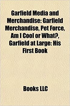 Book Garfield Media and Merchandise: Garfield Merchandise, Pet Force, Am I Cool or What?, Garfield at Large: His First Book, Professor Garfield