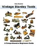 Vintage Stanley Tools: A Comprehensive Beginners